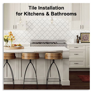 Tile Installation for Kitchens and Bathrooms